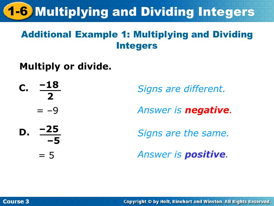 Course 3 1-6 Multiplying and Dividing Integers Additional Example 1: Multiplying and Dividing Integers C.