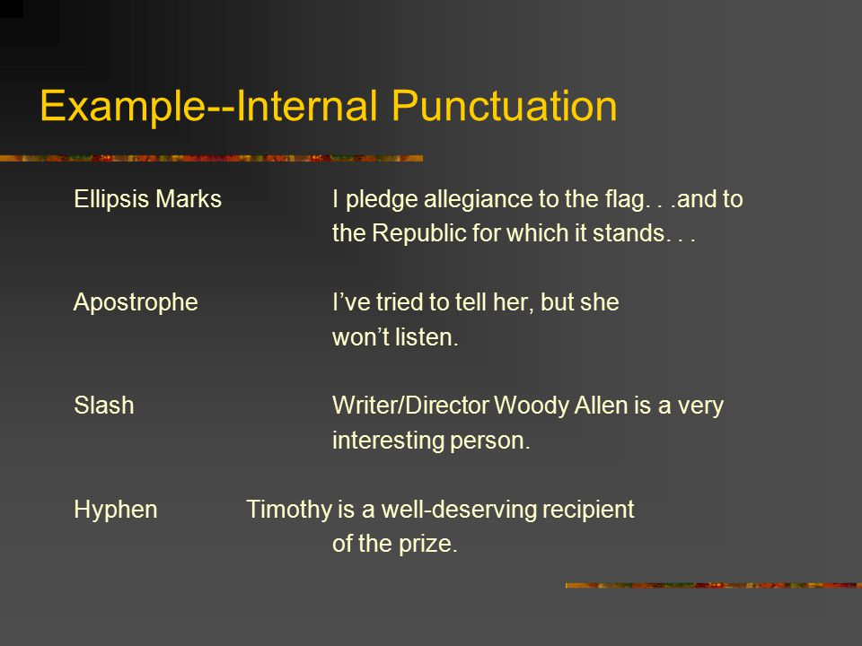 Punctuation Further information and examples about punctuation marks can be found in the Concise English Handbook or the MLA Handbook for Writers of Research Papers.