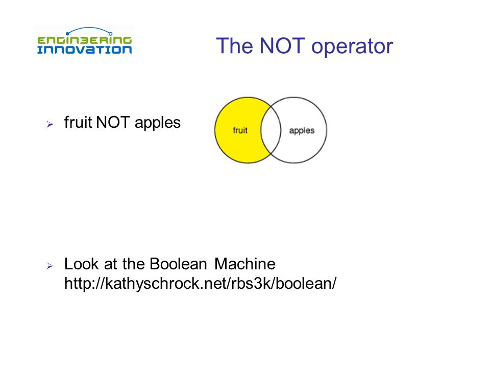 The NOT operator  fruit NOT apples  Look at the Boolean Machine http://kathyschrock.net/rbs3k/boolean/