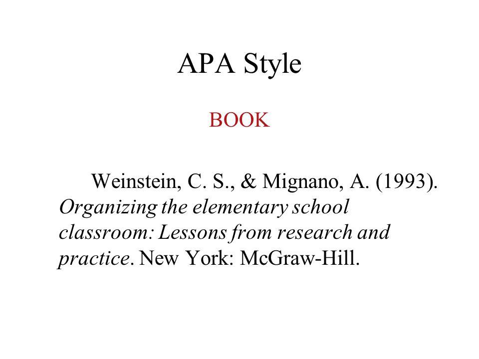 APA Style BOOK Weinstein, C. S., & Mignano, A. (1993).