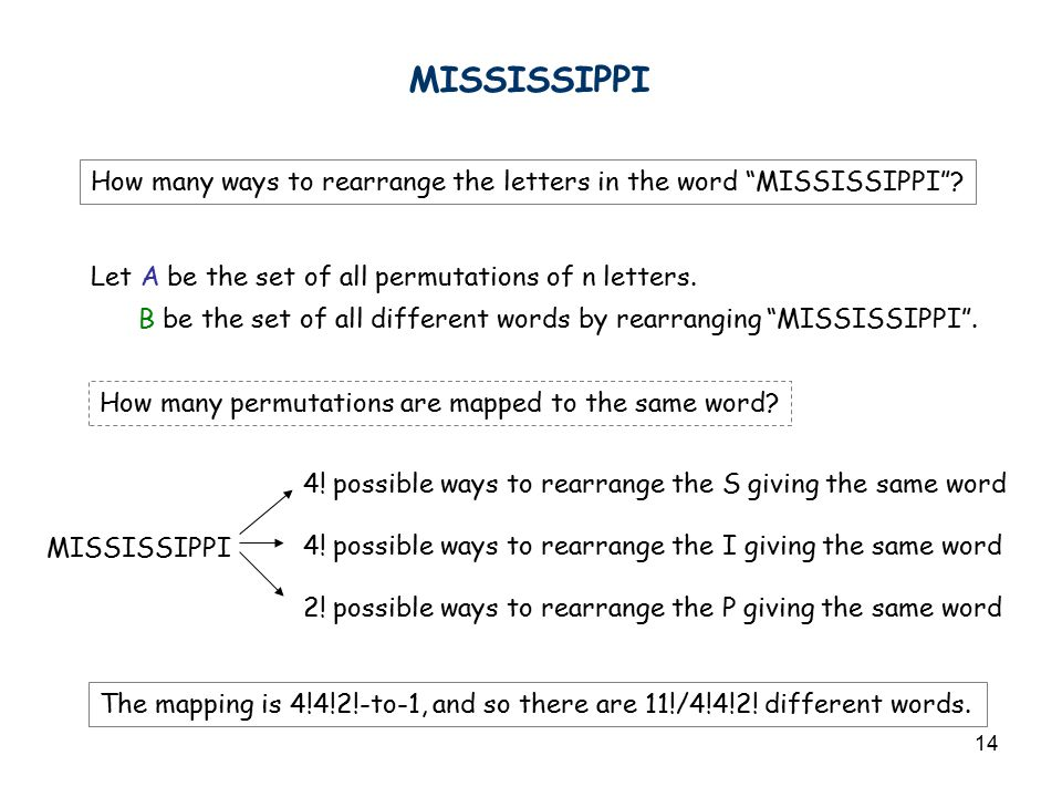 "14 MISSISSIPPI How many ways to rearrange the letters in the word ""MISSISSIPPI""? Let A be the set of all permutations of n letters. B be the set of al"