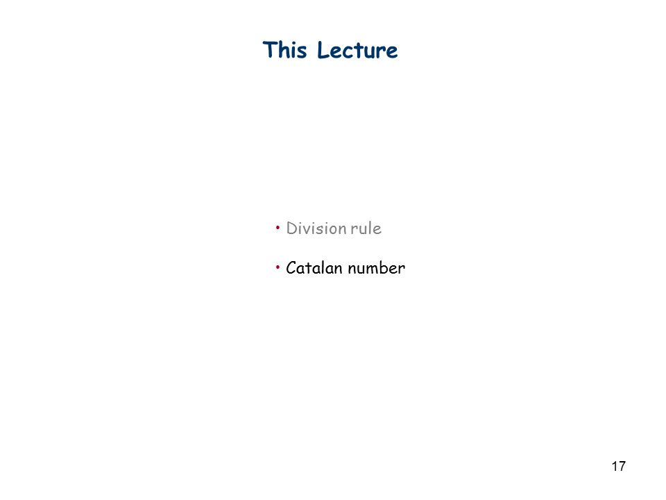 17 This Lecture Division rule Catalan number