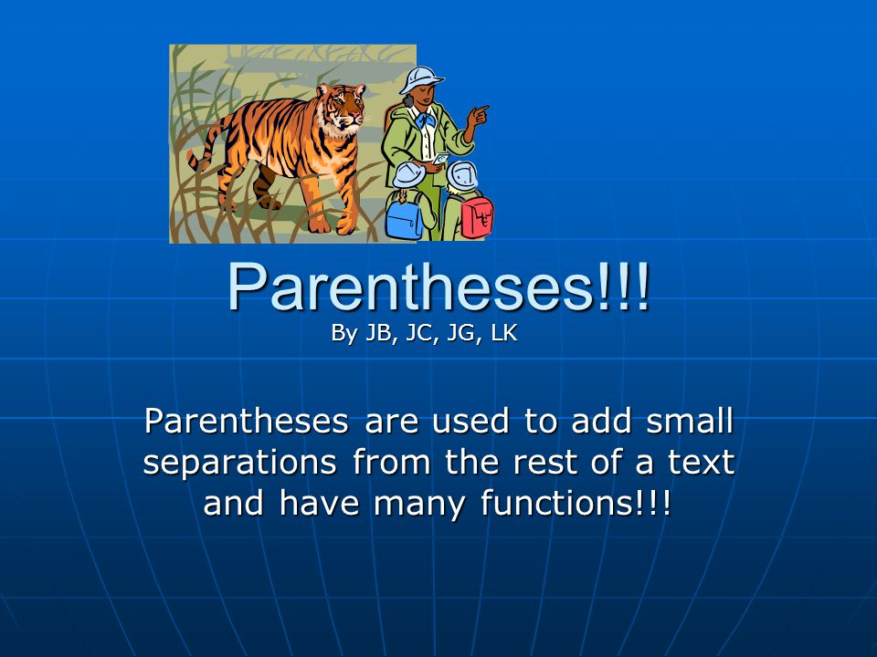 Parentheses!!.