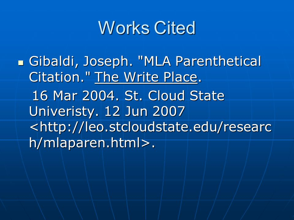Works Cited Gibaldi, Joseph. MLA Parenthetical Citation. The Write Place.