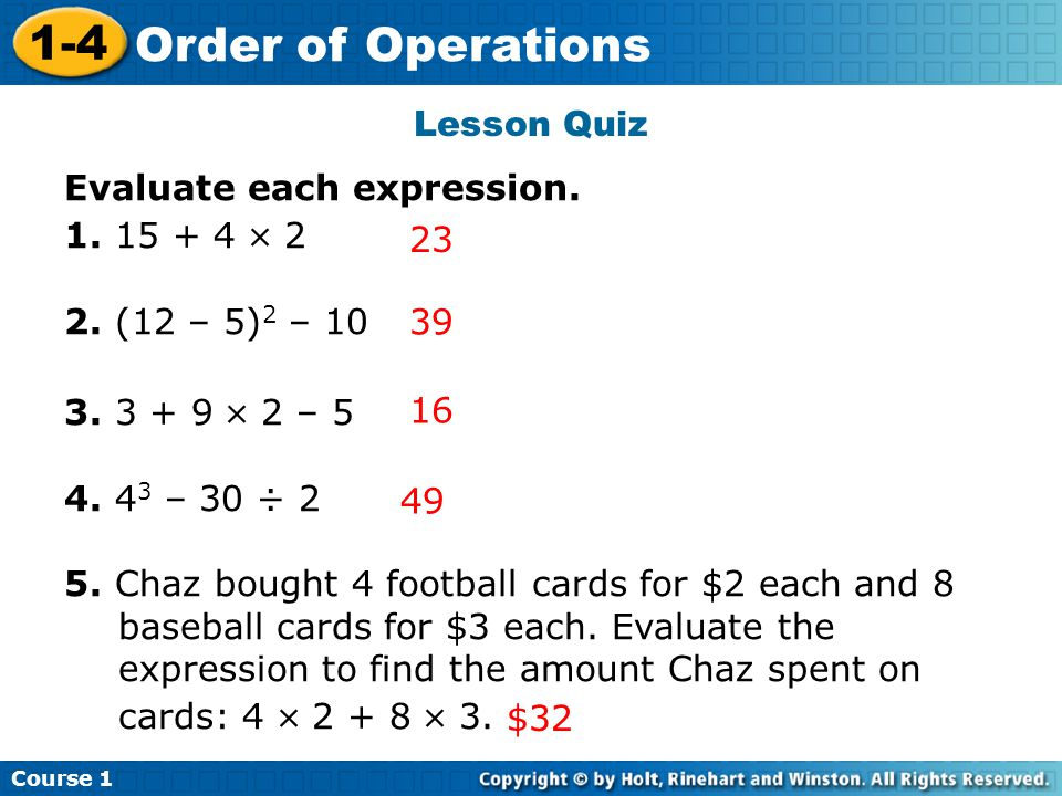 Course 1 1-4 Order of Operations Lesson Quiz Evaluate each expression.