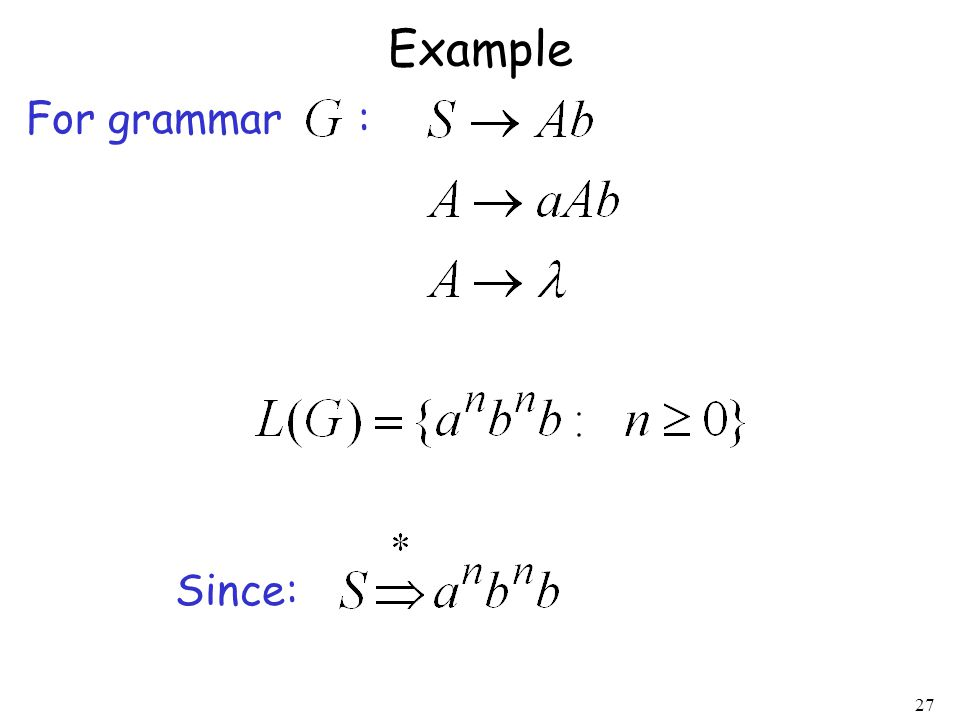 27 Example For grammar : Since: