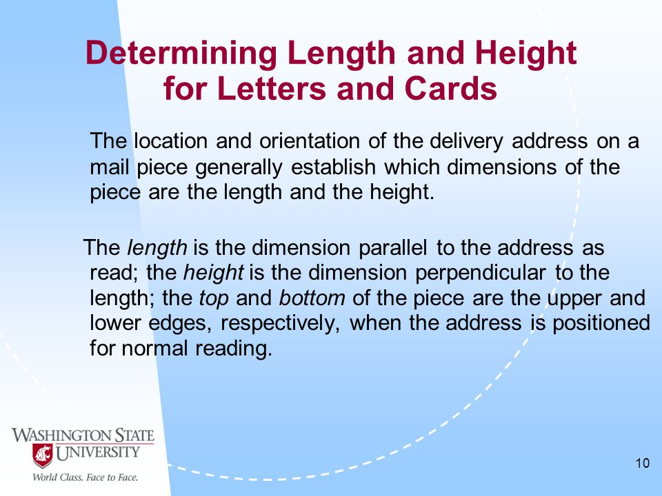 10 The location and orientation of the delivery address on a mail piece generally establish which dimensions of the piece are the length and the height.