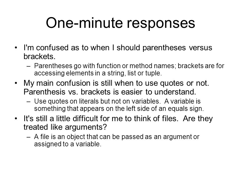 One-minute responses I m confused as to when I should parentheses versus brackets.
