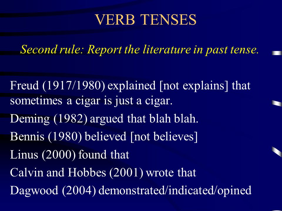 VERB TENSES First rule: The verb tense must make sense.