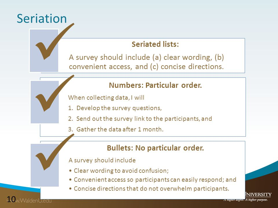 10 Seriated lists: A survey should include (a) clear wording, (b) convenient access, and (c) concise directions.