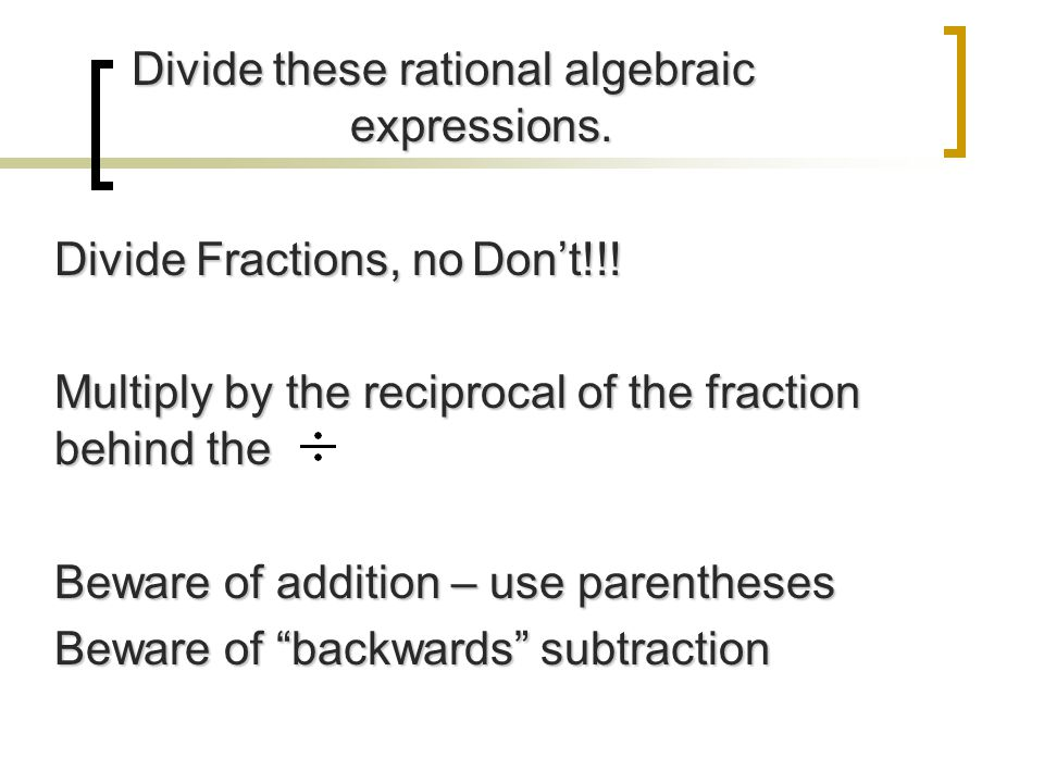 Divide these rational algebraic Divide these rational algebraic expressions. expressions. x2x2 y3y3