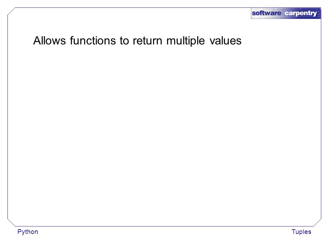 PythonTuples Allows functions to return multiple values