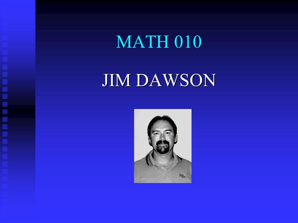 MATH 010 JIM DAWSON