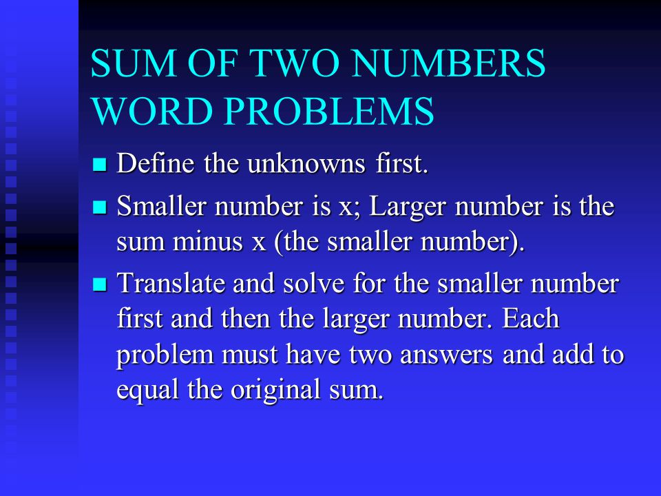 SUM OF TWO NUMBERS WORD PROBLEMS Define the unknowns first.