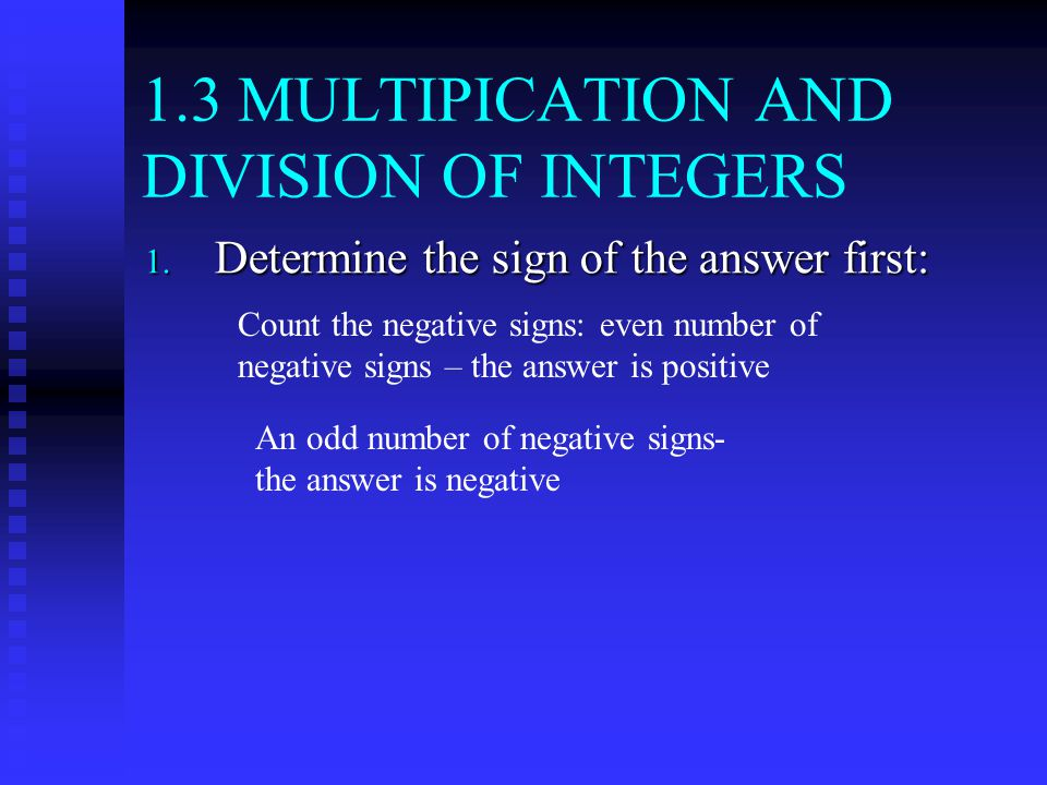1.3 MULTIPICATION AND DIVISION OF INTEGERS 1.