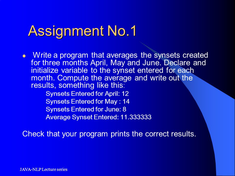 JAVA-NLP Lecture series Assignment No.1 Assignment No.1 Write a program that averages the synsets created for three months April, May and June. Declar