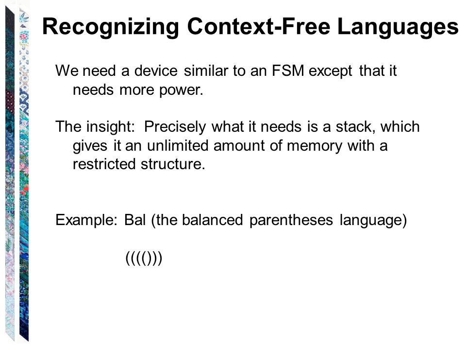 Before Defining Our PDA It's defined as nondeterministic DFSM = NDFSM = Regular language NDPDA = Context-free language > DPDA In contrast to regular languages, where nondeterminism is a convenient design tool.