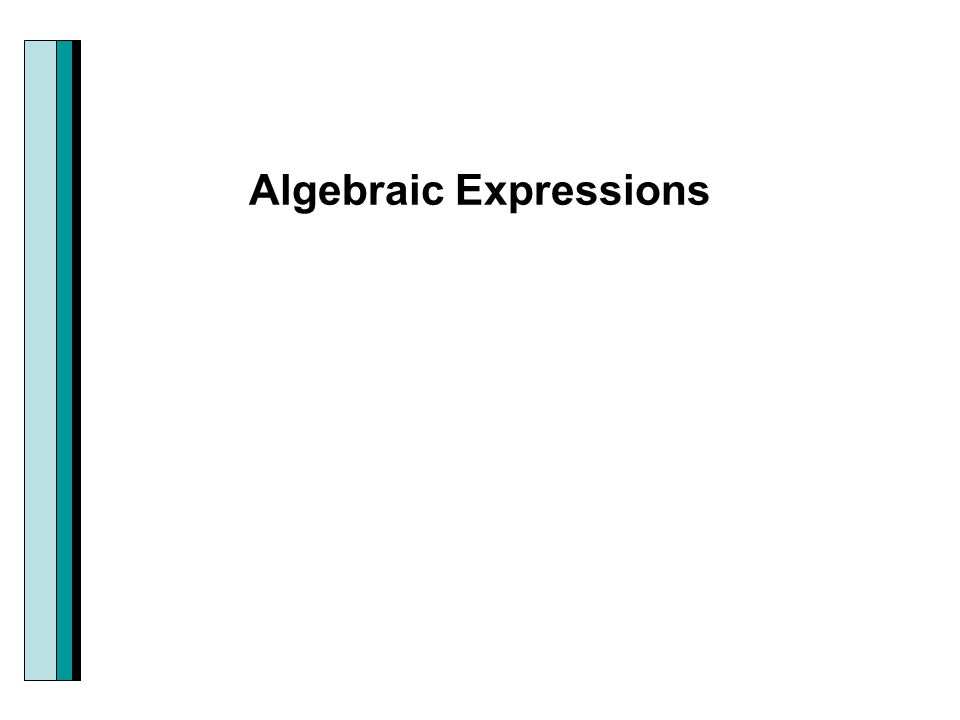 Example: Algebraic Expressions are combinations of variables and numbers using the operations of addition, subtraction, multiplication, or division as well as powers or roots.