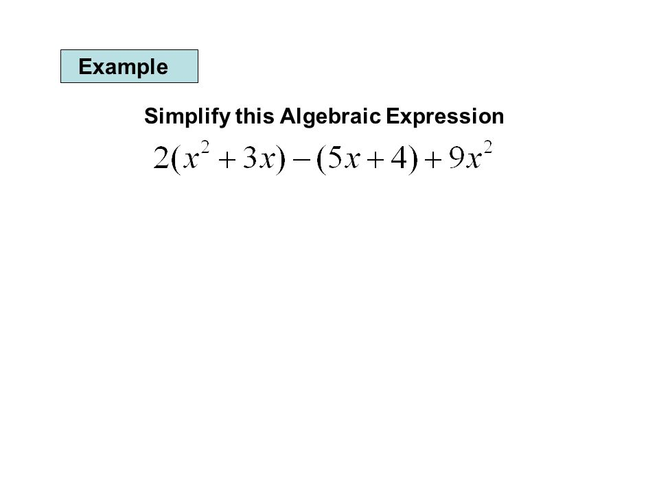 Example Simplify this Algebraic Expression