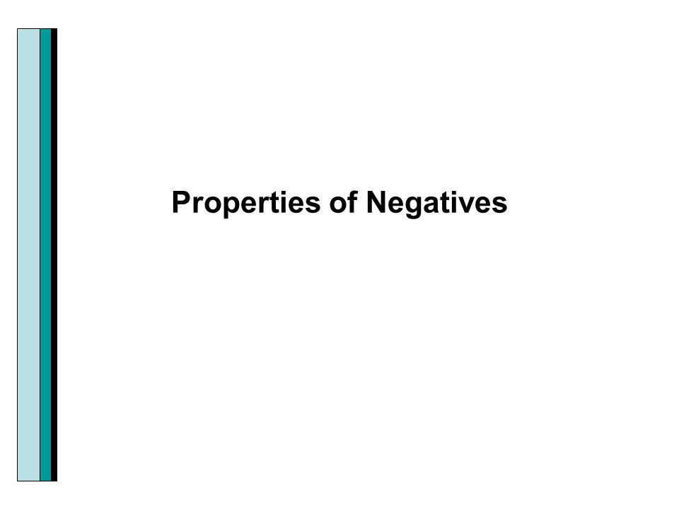 Properties of Negatives