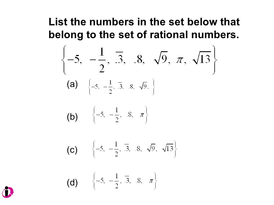 List the numbers in the set below that belong to the set of rational numbers. (a) (b) (c) (d)