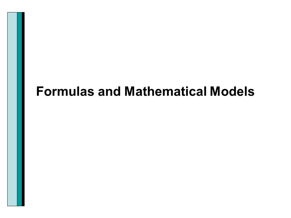 Mathematical Modeling – the process of finding formulas to describe real-world phenomena.