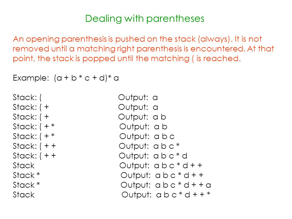 Dealing with parentheses An opening parenthesis is pushed on the stack (always).