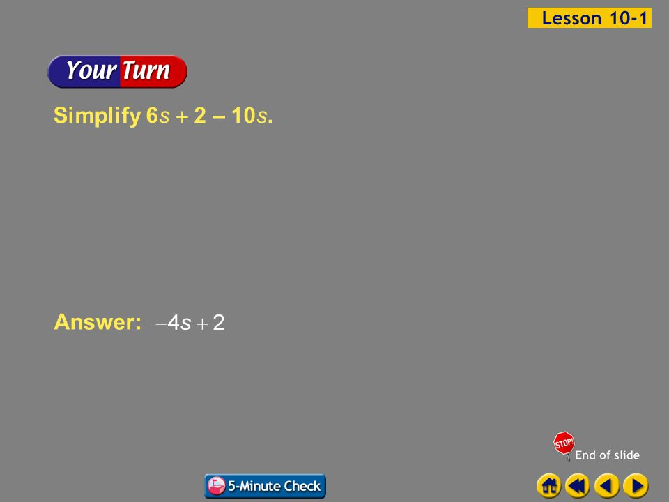 Example 1-7b Answer: Simplify 6s  2 – 10s.