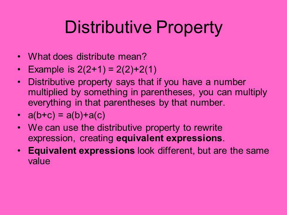 Distributive Property What does distribute mean.