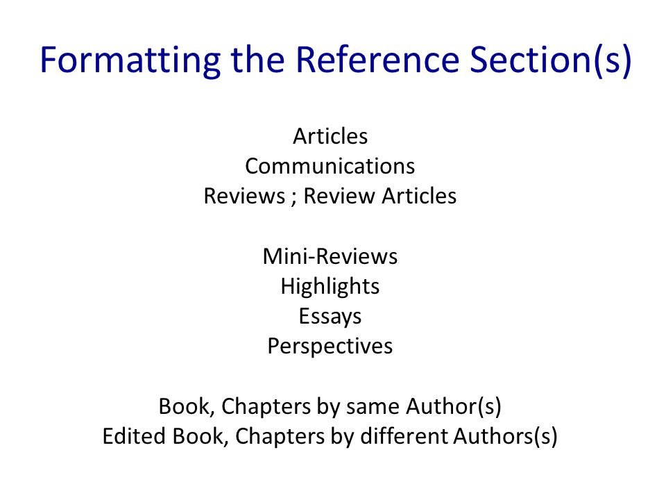 Articles Communications Reviews ; Review Articles Mini-Reviews Highlights Essays Perspectives Book, Chapters by same Author(s) Edited Book, Chapters b