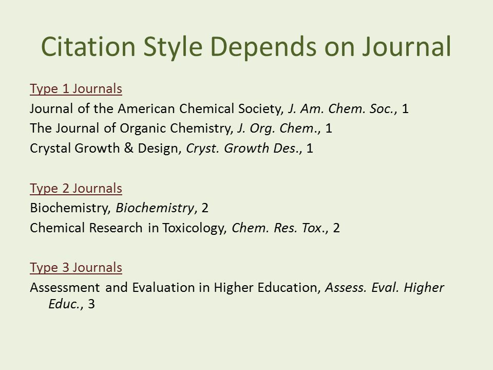 Formatting References Type(s) of Reference Sections Footnotes Endnotes Footnotes and Endnotes Types of Items Cited (Table 14-2 in ACS SG) Journals Books (several types) Online Resources (sites, databases) Software Lots of variations and exceptions.