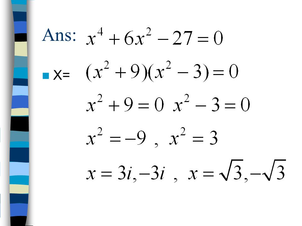 Ans: X=