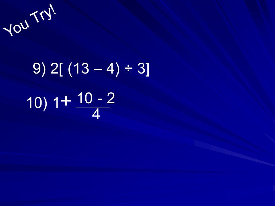 Example 3 Simplify 10 ÷ [9 – (2 2)]..10 ÷ [9 – (2 2)].