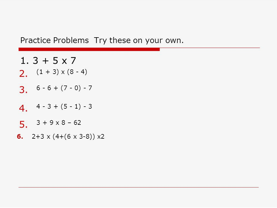 Have fun doing the Order of Operations! Have fun doing the Order of Operations!