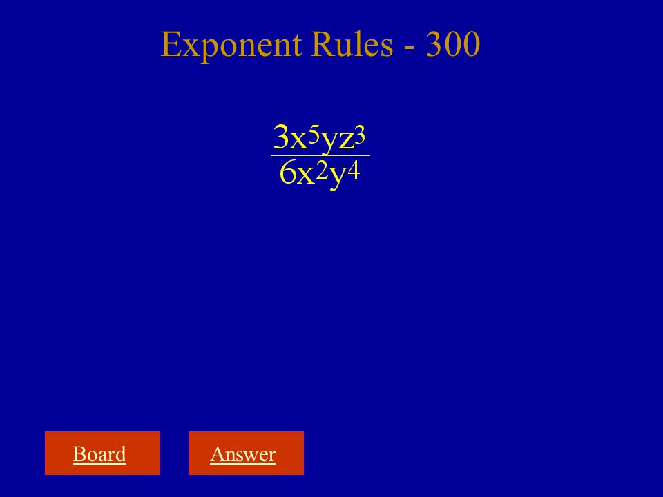 BoardAnswer Exponent Rules - 300