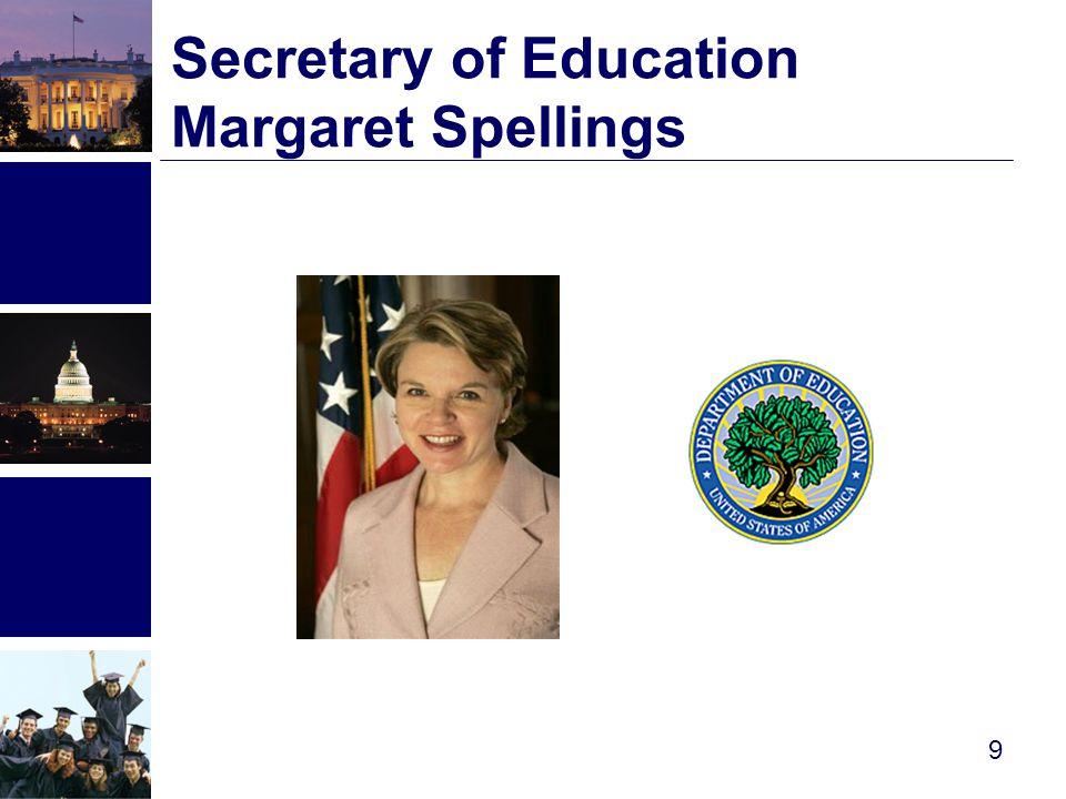 Secretary of Education Margaret Spellings 9