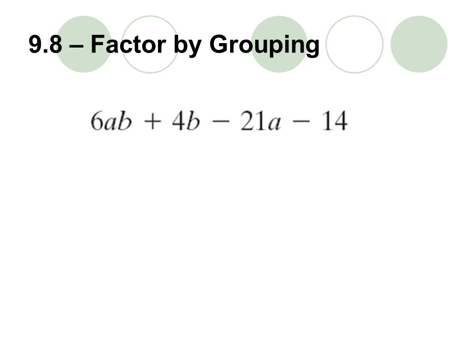 9.8 – Factor by Grouping