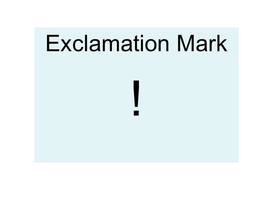 Exclamation Mark !