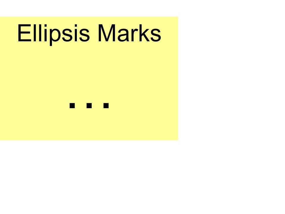 Ellipsis Marks …