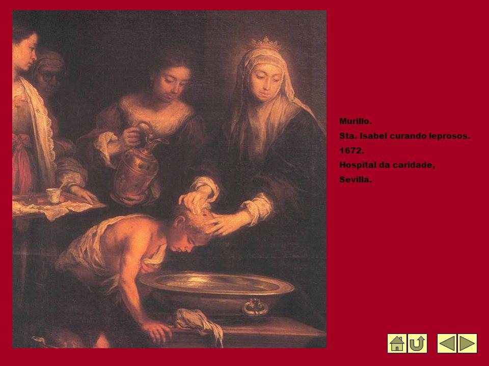 Murillo. Sta. Isabel curando leprosos. 1672. Hospital da caridade, Sevilla.