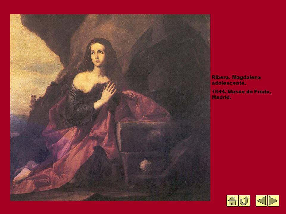Ribera. Magdalena adolescente. 1644. Museo do Prado, Madrid.