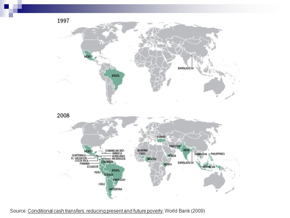 Source: Conditional cash transfers: reducing present and future poverty, World Bank (2009)