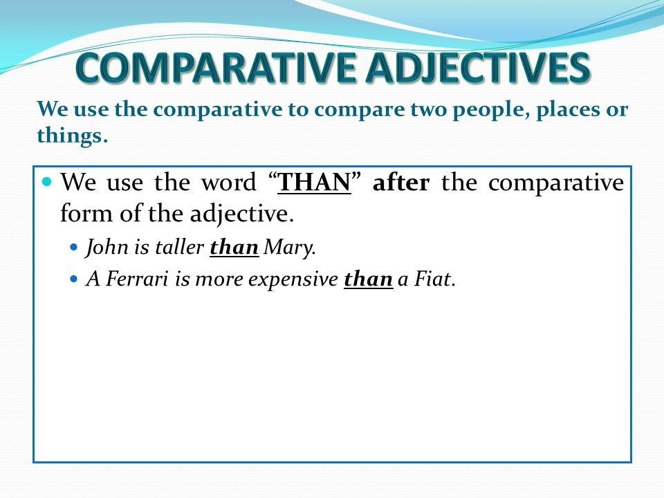 Complete the following sentences.Use the SUPERLATIVE form of the adjectives in parentheses.