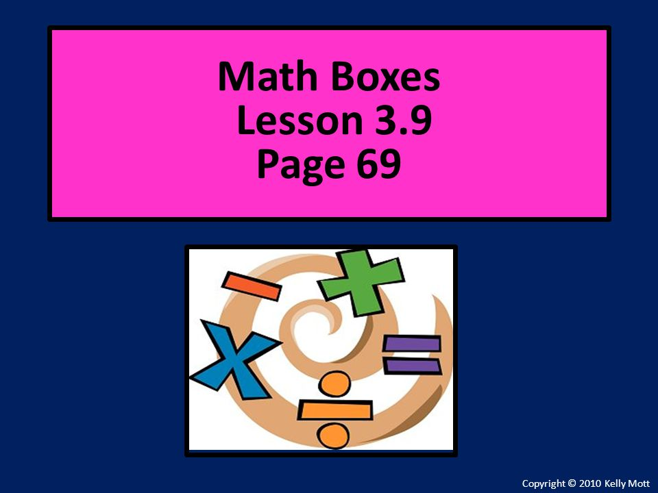 Math Boxes Lesson 3.9 Page 69