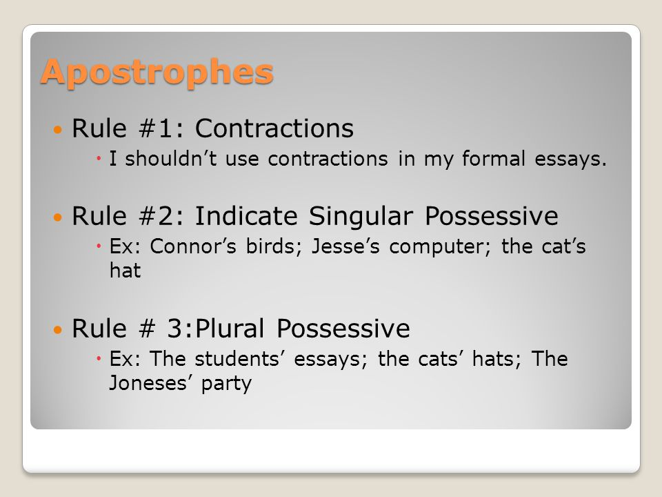 Apostrophes Rule # 4: Special Plural ◦For the most part, do not use apostrophe's in regular plural words.