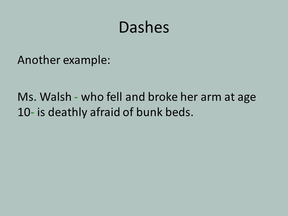 Dashes Another example: Ms.