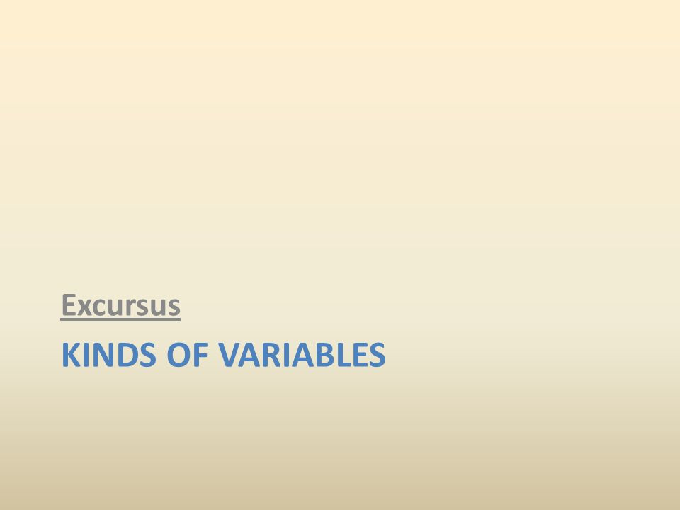 KINDS OF VARIABLES Excursus