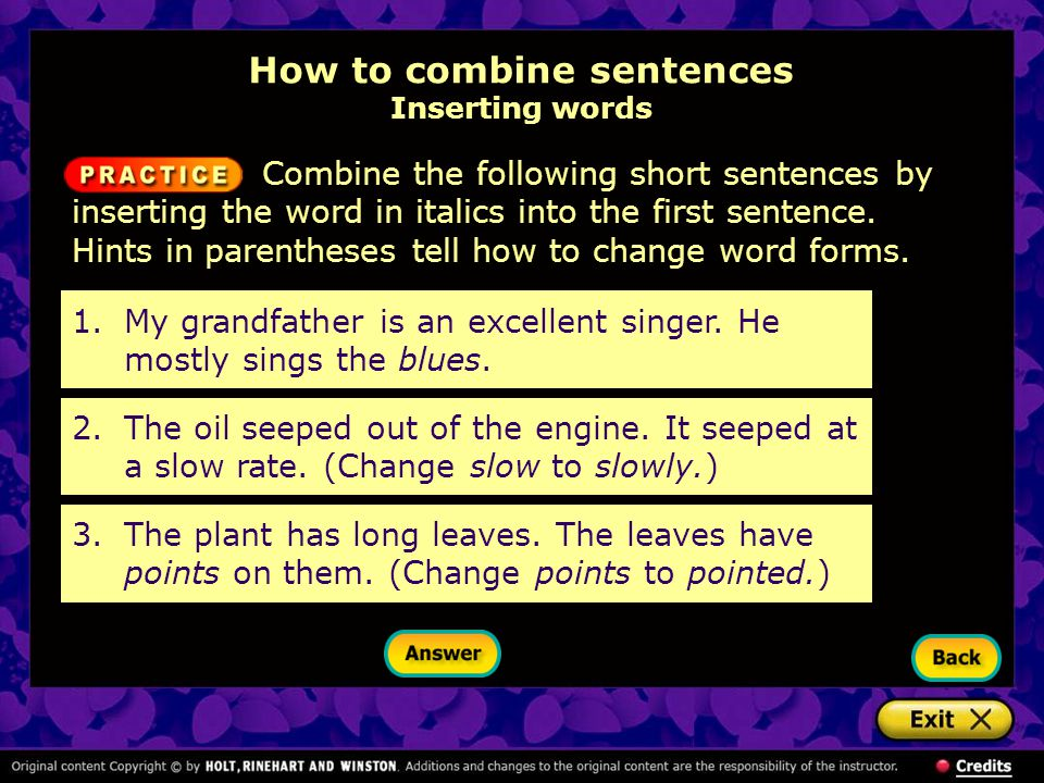 Combine each pair of sentences by forming a compound sentence.