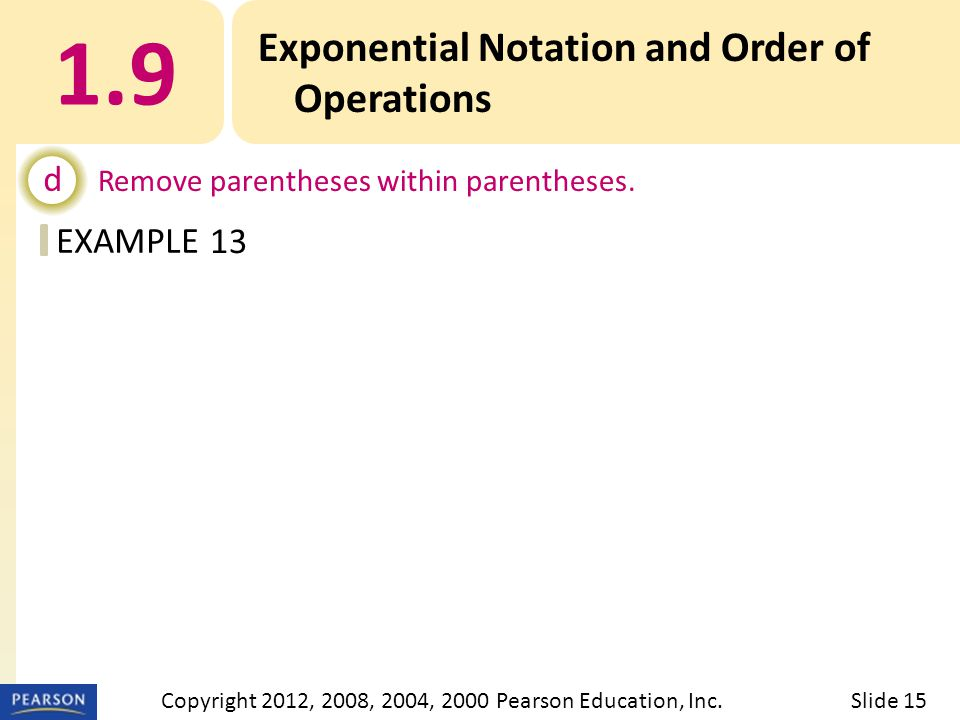 EXAMPLE 1.9 Exponential Notation and Order of Operations d Remove parentheses within parentheses.