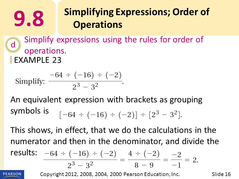 EXAMPLE 9.8 Simplifying Expressions; Order of Operations d Simplify expressions using the rules for order of operations.